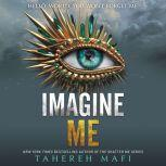 Imagine Me, Tahereh Mafi
