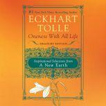 Oneness with All Life Inspirational Selections from A New Earth, Eckhart Tolle