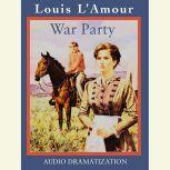 War Party, Louis L'Amour