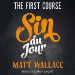 Sin du Jour The First Course, Matt Wallace