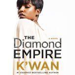 The Diamond Empire A Novel, K'wan
