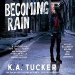 Becoming Rain, K.A. Tucker