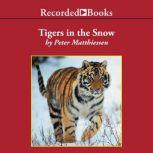 Tigers in the Snow, Peter Matthiessen