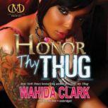 Honor Thy Thug, Wahida Clark