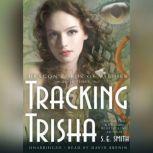 Tracking Trisha, S. E. Smith