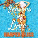 Seasons of Love A Lesbian Romance Novel, Harper Bliss