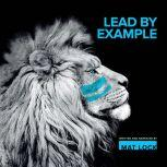 Lead By Example, Mat Lock