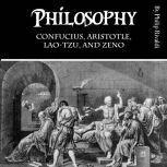 Philosophy Confucius, Aristotle, Lao-Tzu, and Zeno, Philip Rivaldi