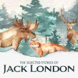 Selected Short Stories of Jack London, The, Jack London