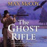 Ghost Rifle, Max McCoy