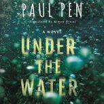 Under the Water, Paul Pen