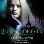 Blood Forever A Blood Coven Vampire Novel, Mari Mancusi