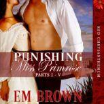 Punishing Miss Primrose, Parts I - V A Wickedly Hot Historical Romance (Red Chrysanthemum Boxset Book 1)