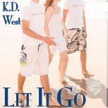 Let It Go A Friendly Menage Tale, K.D. West