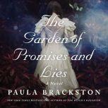 The Garden of Promises and Lies A Novel, Paula Brackston