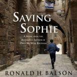 Saving Sophie, Ronald H. Balson