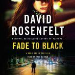 Fade to Black A Doug Brock Thriller, David Rosenfelt