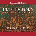 Prehistory The Making of the Human Mind, Colin Renfrew