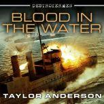 Destroyermen: Blood in the Water, Taylor Anderson