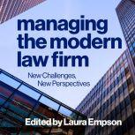 Managing the Modern Law Firm New Challenges, New Perspectives, Laura Empson
