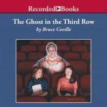 The Ghost in the Third Row, Bruce Coville