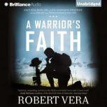 Warrior's Faith, A Navy SEAL Ryan Job, a Life-Changing Firefight, and the Belief That Transformed His Life, Robert Vera