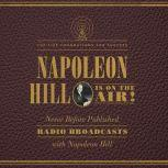 Napoleon Hill Is on the Air! The Five Foundations for Success, Napoleon Hill