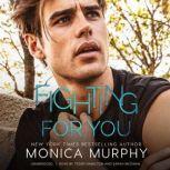 Fighting for You, Monica Murphy