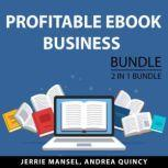 Profitable eBook Business Bundle, 2 IN 1 Bundle: Productivity for Authors and Business for Authors, Jerrie Mansel