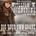 Dig Your Own Grave, J. A. Johnstone