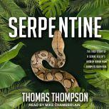 Serpentine, Thomas Thompson
