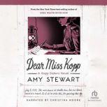 Dear Miss Kopp, Amy Stewart