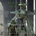 Fugitive Telemetry, Martha Wells