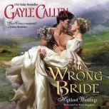 The Wrong Bride Highland Weddings, Gayle Callen