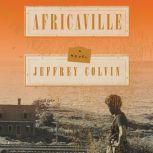 Africaville A Novel, Jeffrey Colvin