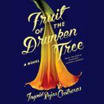 Fruit of the Drunken Tree, Ingrid Rojas Contreras