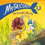 Mermicorns #3: The Invisible Mix-Up, Sudipta Bardhan-Quallen