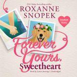 Forever Yours, Sweetheart A Sweetheart Hunters Romance, Roxanne Snopek