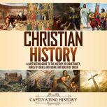 Christian History A Captivating Guide to the History of Christianity, Kings of Israel and Judah, and Queen of Sheba, Captivating History