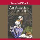 An American Plague, Jim Murphy