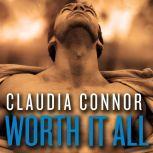 Worth It All, Claudia Connor
