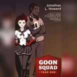Goon Squad Year One, Jonathan L. Howard