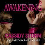 Awakening, Cassidy Storm
