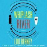 Whiplash River, Lou Berney