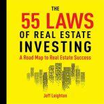 55 Laws of Real Estate Investing A Road Map to Real Estate Success, Jeff Leighton