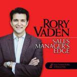 Sales Manager's Edge, Rory Vaden