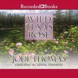 Wild Texas Rose, Jodi Thomas