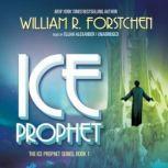Ice Prophet, William R. Forstchen