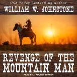 Revenge of the Mountain Man, William W. Johnstone