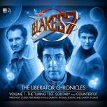 Blake's 7 - The Liberator Chronicles Volume 01, Simon Guerrier